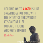 holding on to anger burns only you